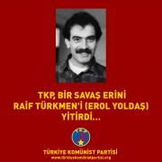 Raif Türkmen (Erol Yoldaş)