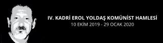IV. Kadri Erol Yoldaş Komünist Hamlesi  10 Ekim 2019 - 29 Ocak 2020
